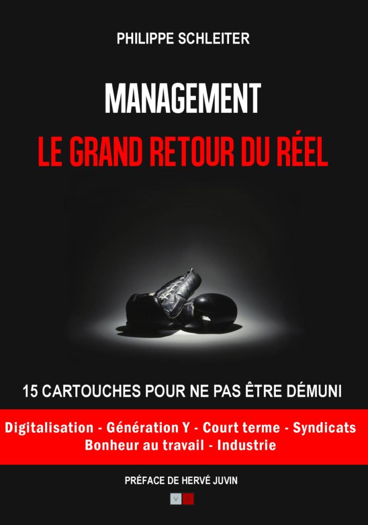 Le dernier livre de Philippe Schleiter : Management : le grand retour du réel