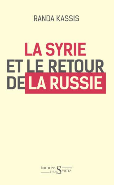Couverture du livre de Randa Kassis: «la Syrie et le retour de la Russie», édition des Syrtes